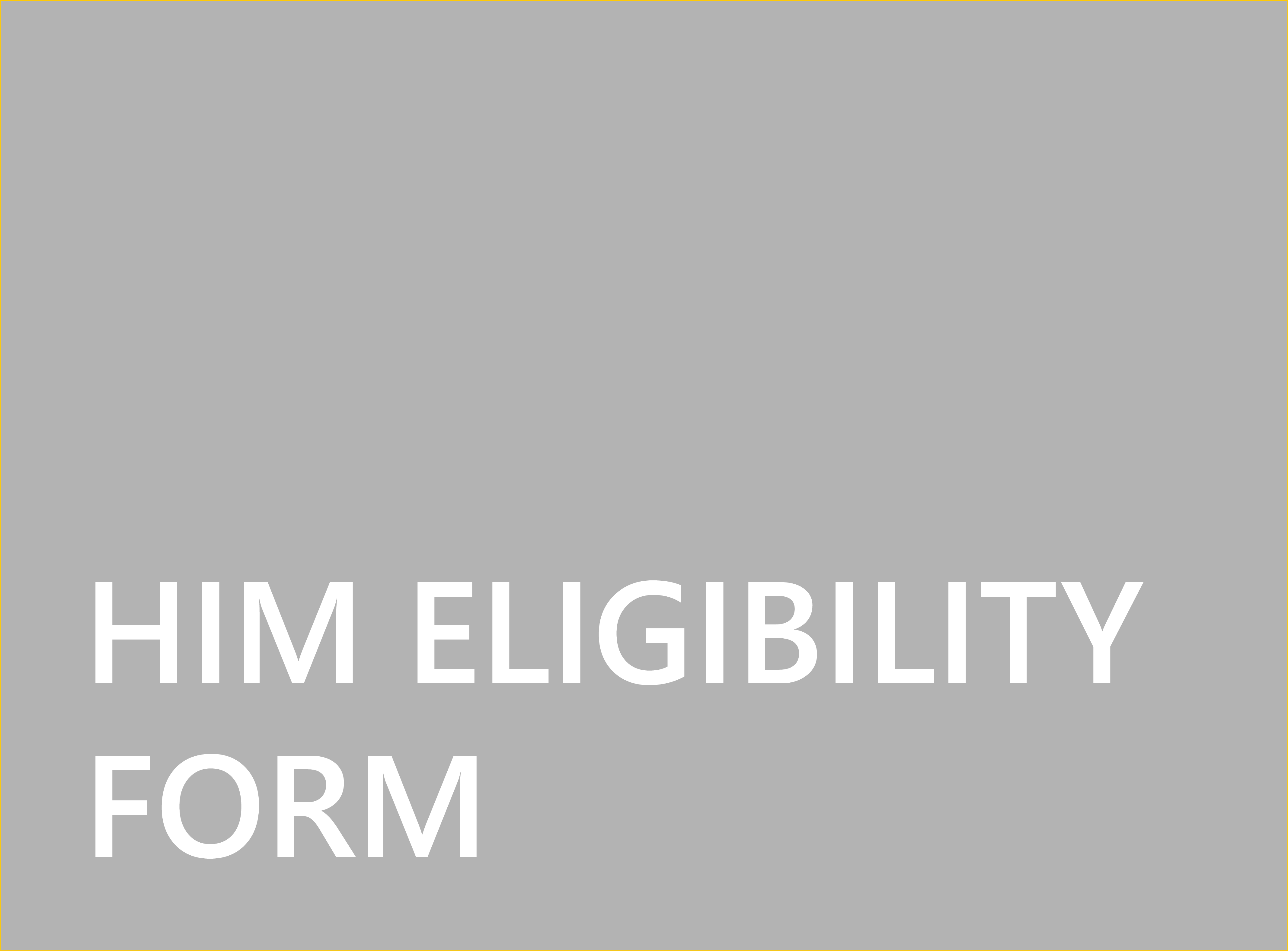 HIM Eligibility Form
